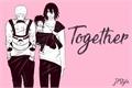 História: Together