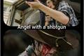 História: Angel with a shotgun