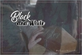 História: Black and White