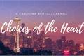 História: Choices of the Heart