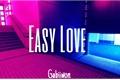 História: Easy Love - Changki