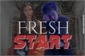 História: Fresh Start