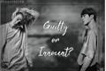 História: Guilty or Innocent? (hiatus.)