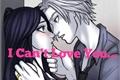 História: I can't love you...