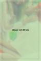 História: Never Let Me Go - Kwon Jiyong (G-Dragon) Oneshot