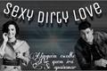História: Sexy Dirty Love - Nemi