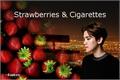 História: Strawberries and Cigarettes