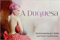 História: A Duquesa