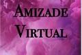 História: Amizade Virtual