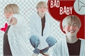 História: Bad Baby