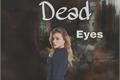 História: Dead Eyes