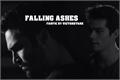 História: Falling Ashes