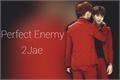 História: Perfect Enemy - 2Jae