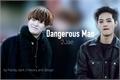 História: Dangerous Man - 2Jae