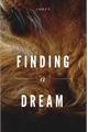 História: Finding a Dream