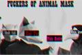 História: Fuckers of Animals Mask