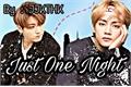 História: Just One Night ( Vkook)