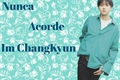 História: Nunca Acorde Im ChangKyun -One Shot HOT I.M-