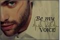 História: Be My Voice