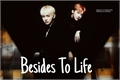 História: Besides To Life ( Vhope)