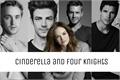 História: Cinderella and four knights