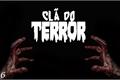 História: Clã do Terror: Creepypastas