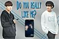 História: Do you really like me?