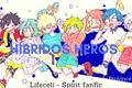 História: Híbridos Heros - ABO