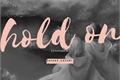 História: Hold on