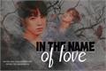 História: In the name of love(Jikook ABO)