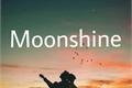 História: Moonshine