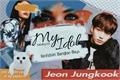 História: My Idol (Jeon Jungkook)