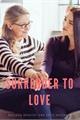 História: Surrender To Love