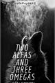História: Two Alfas and Three ômega! (Ziam i Zianourry) !Au!