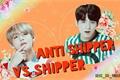 História: Anti Shipper Vs Shipper