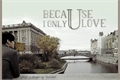 História: Because I Love Only You