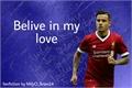 História: Believe In My Love
