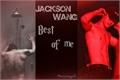 História: Best of Me - Imagine Jackson Wang