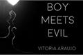 História: Boy meets evil