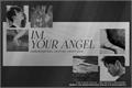 História: Im, your angel.