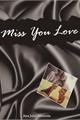 História: Miss You Love