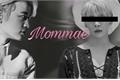 História: Mommae
