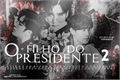 História: O Filho do Presidente 2