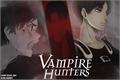 História: Vampire Hunters