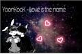 História: YoonKook - Love is the name