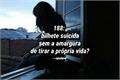 História: 188: bilhete suicida sem a amargura de tirar a própria vida?