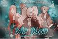 História: Bad Blood