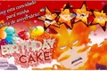 História: Birthday Cake