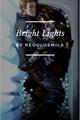 História: Bright Lights