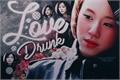 História: Love Drunk